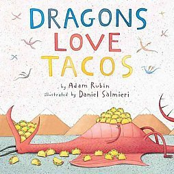Dragons Love Tacos (Hardcover)by Adam Rubin and Daniel Salmieri