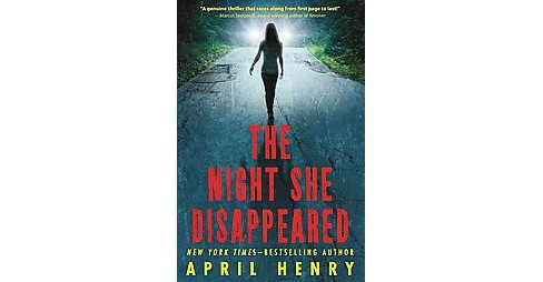 Night She Disappeared (Reprint) (Paperback) (April Henry) - image 1 of 1