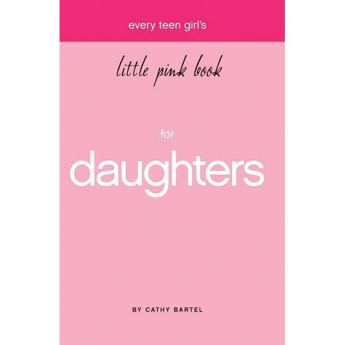 Every Teen Girl's Little Pink Book - (Little Pink Books (Harrison House)) by  Cathy Bartel (Paperback) - image 1 of 1
