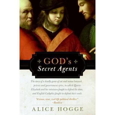God's Secret Agents - Annotated by  Alice Hogge (Paperback)