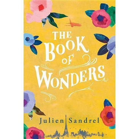 The Book of Wonders - by  Julien Sandrel (Hardcover) - image 1 of 1