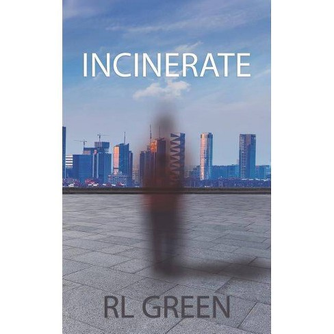 Incinerate - by  Rl Green (Paperback) - image 1 of 1