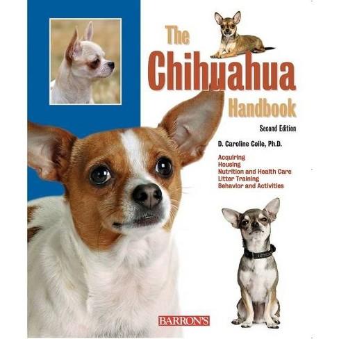 The Chihuahua Handbook - (Barron's Pet Handbooks) 2 Edition by  D Caroline Coile (Paperback) - image 1 of 1