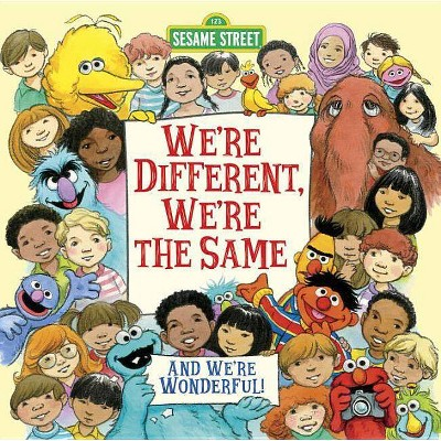 We're Different, We're the Same (Sesame Street)- by Bobbi Kates (Hardcover)