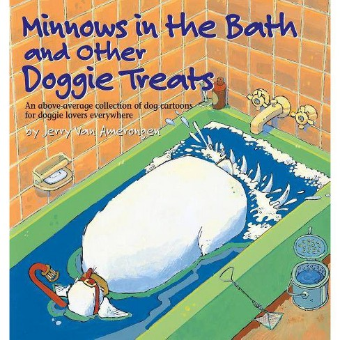 Minnows in the Bath and Other Doggie Treats - by  Jerry Van Amerongen (Paperback) - image 1 of 1