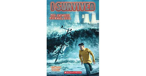 I Survived the Japanese Tsunami, 2011 ( I Survived) (Paperback) by Lauren Tarshis - image 1 of 1