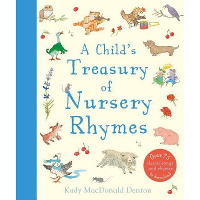 A Child's Treasury of Nursery Rhymes - by Kady MacDonald Denton (Hardcover)