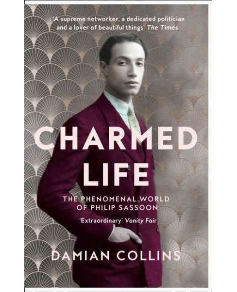 Charmed Life : The Phenomenal World of Philip Sassoon (Paperback) (Damian Collins) - image 1 of 1