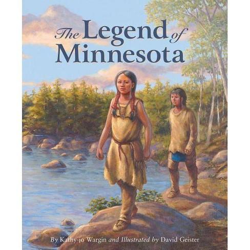 The Legend of Minnesota - (Legend (Sleeping Bear)) by  Kathy-Jo Wargin (Hardcover) - image 1 of 1