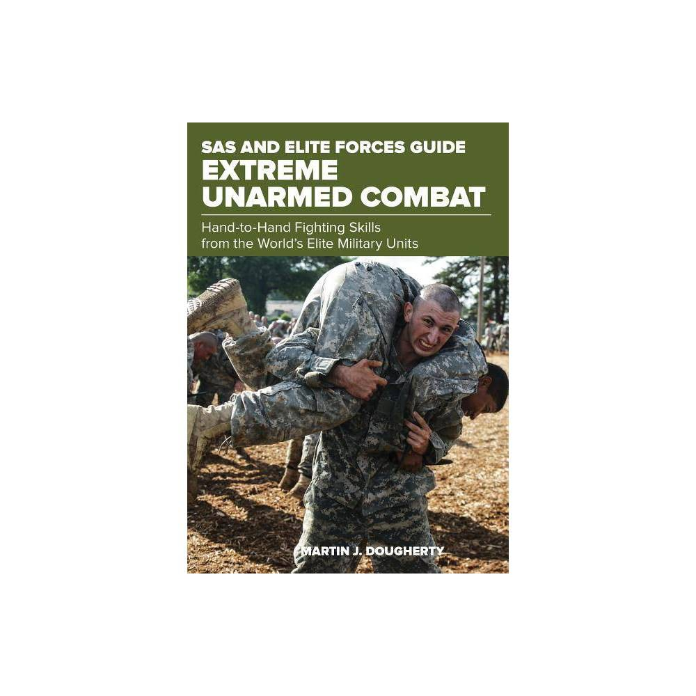 Sas And Elite Forces Guide Extreme Unarmed Combat By Martin Dougherty Paperback