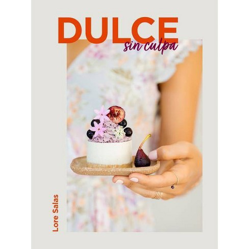 Dulce Sin Culpa / Sinless Sweets - by  Lore Salas (Hardcover) - image 1 of 1