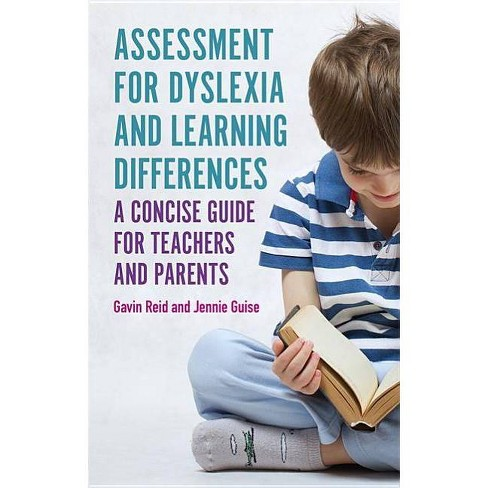 Assessment for Dyslexia and Learning Differences - by  Gavin Reid & Jennie Guise (Paperback) - image 1 of 1