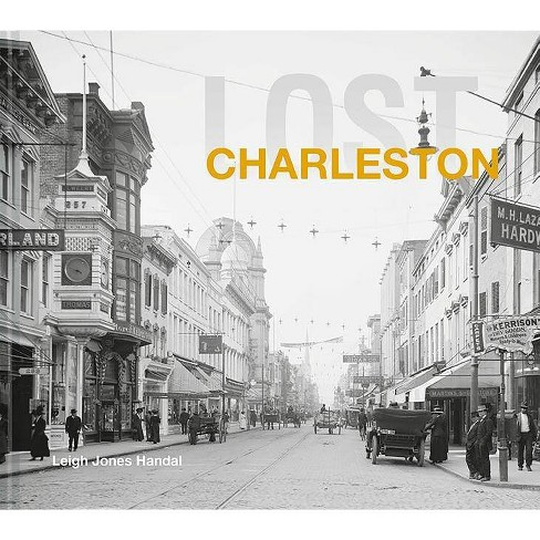 Lost Charleston - by  Leigh Handal (Hardcover) - image 1 of 1