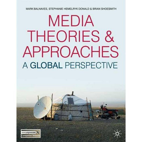 Media Theories and Approaches - by  Mark Balnaves & Stephanie Hemelryk Donald & Brian Shoesmith - image 1 of 1