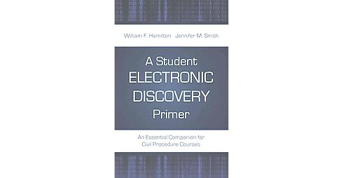 Student Electronic-Discovery Primer : An Essential Companion for Civil Procedure Courses (Paperback) - image 1 of 1