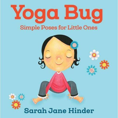 Yoga Bug - (Yoga Bug Board Book) by  Sarah Jane Hinder (Board_book) - image 1 of 1