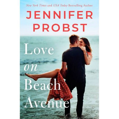 Love on Beach Avenue - (The Sunshine Sisters) by  Jennifer Probst (Paperback)