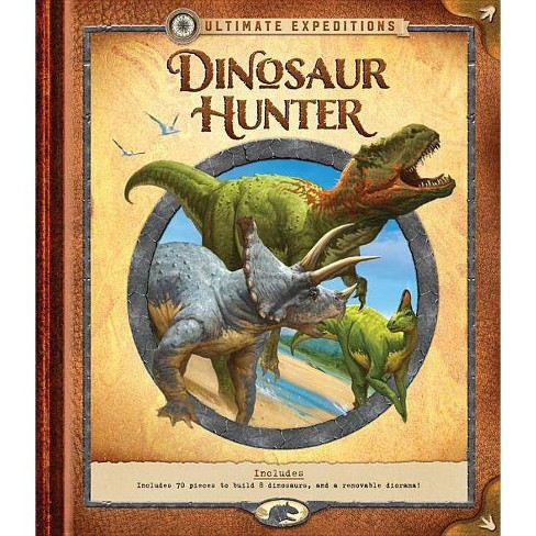 Ultimate Expeditions: Dinosaur Hunter - by  Nancy Honovich (Hardcover) - image 1 of 1