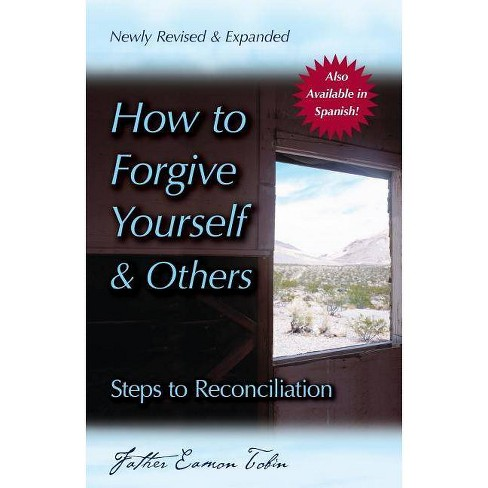 How to Forgive Yourself and Others (Newly Revised and Expanded) - 3 Edition by  Eamon Tobin (Paperback) - image 1 of 1