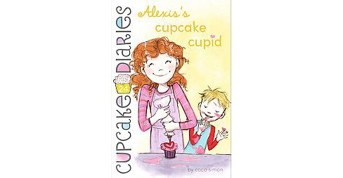 Alexis's Cupcake Cupid (Reprint) (Paperback) (Coco Simon) - image 1 of 1
