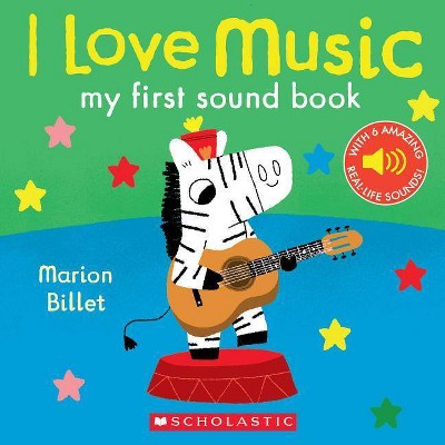 I Love Music: My First Sound Book - by Marion Billet (Board_book)