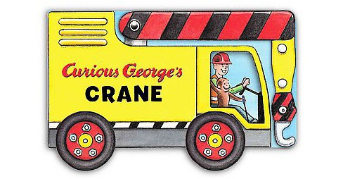 Curious George's Crane ( Curious George) (Board) by H. A. Rey - image 1 of 1