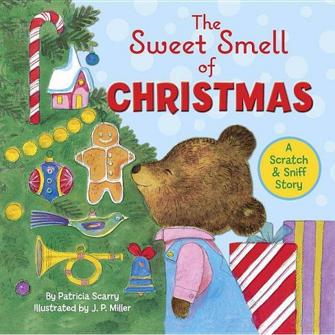 The Sweet Smell of Christmas - (Scented Storybook) by  Patricia M Scarry (Hardcover) - image 1 of 1