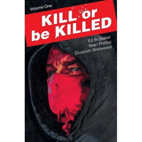 Kill or Be Killed, Volume 1 - by  Ed Brubaker (Paperback) - image 1 of 1