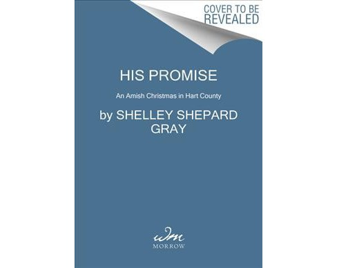 His Promise -  (Amish of Hart County) by Shelley Shepard Gray (Hardcover) - image 1 of 1