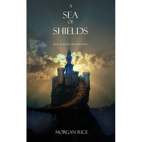 A Sea of Shields - (Sorcerer's Ring) by  Morgan Rice (Paperback) - image 1 of 1