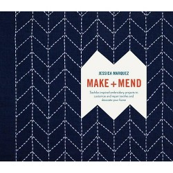 Make and Mend - by  Jessica Marquez (Hardcover)