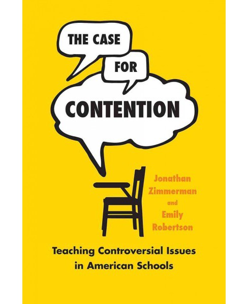 Case for Contention : Teaching Controversial Issues in American Schools (Paperback) (Jonathan Zimmerman - image 1 of 1