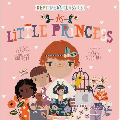 A Little Princess - (Penguin Bedtime Classics)by Frances Hodgson Burnett & Carly Gledhill (Board Book)