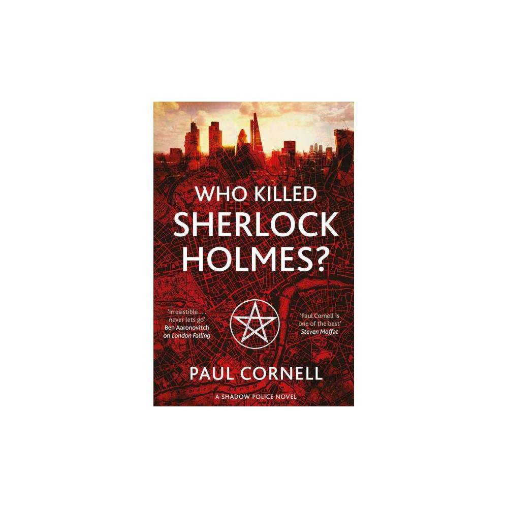 Who Killed Sherlock Holmes? - (Shadow Police) by Paul Cornell (Paperback)