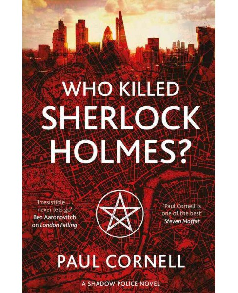Who Killed Sherlock Holmes? -  (Shadow Police) by Paul Cornell (Paperback) - image 1 of 1