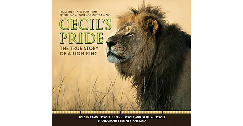 Cecil's Pride : The True Story of a Lion King (School And Library) (Craig Hatkoff & Juliana Hatkoff & - image 1 of 1
