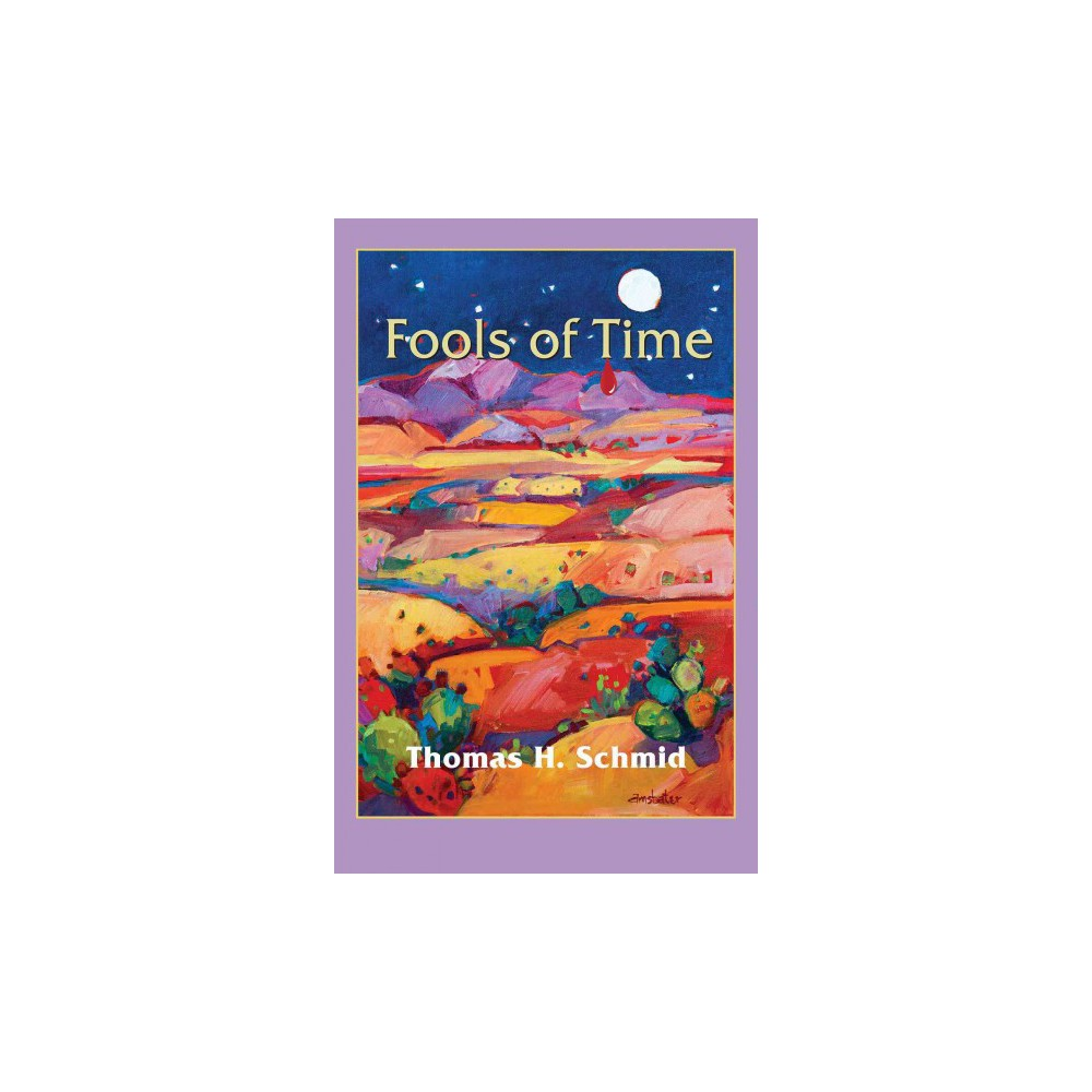Fools of Time (Paperback) (Thomas H. Schmid)