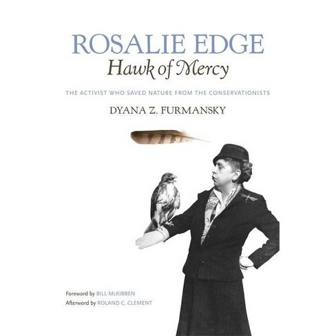 Rosalie Edge, Hawk of Mercy - (Wormsloe Foundation Nature Book) by  Dyana Z Furmansky (Paperback) - image 1 of 1