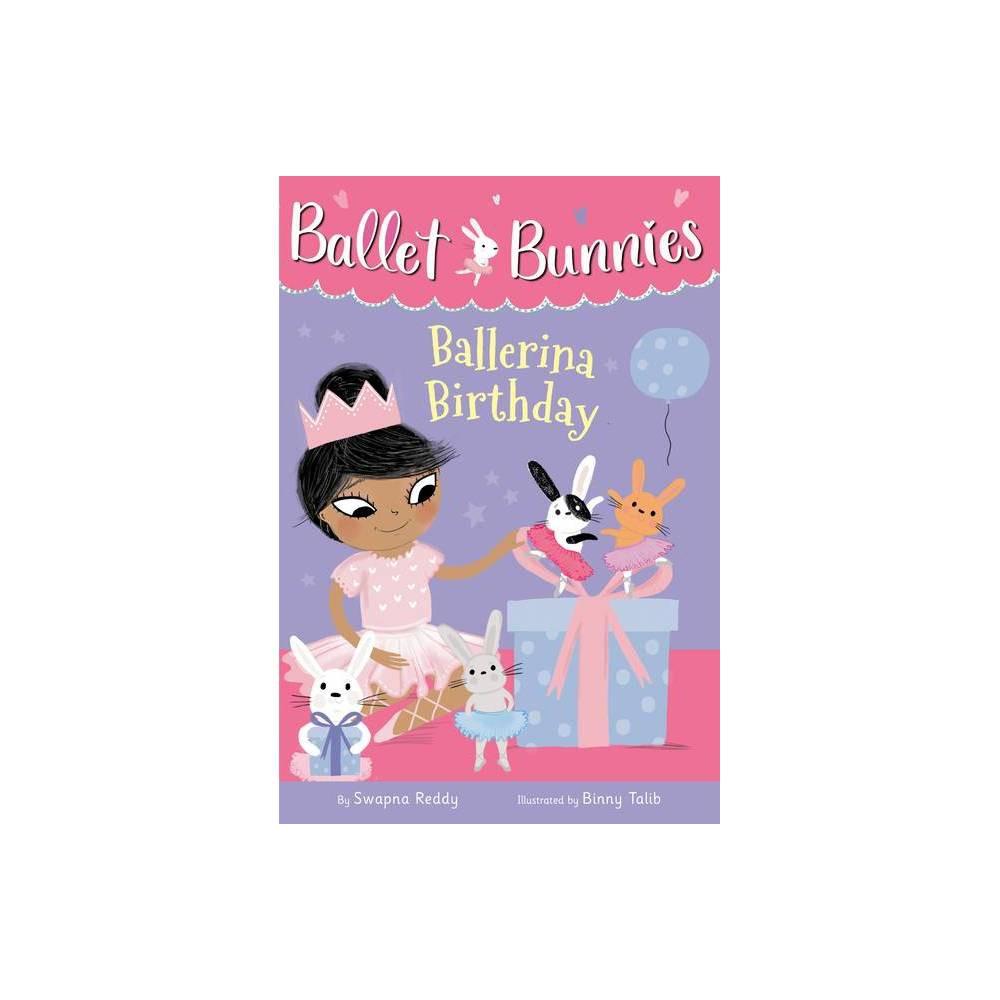 Ballet Bunnies 3 Ballerina Birthday By Swapna Reddy Paperback
