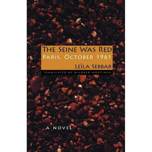 The Seine Was Red - by  Leila Sebbar (Paperback) - image 1 of 1