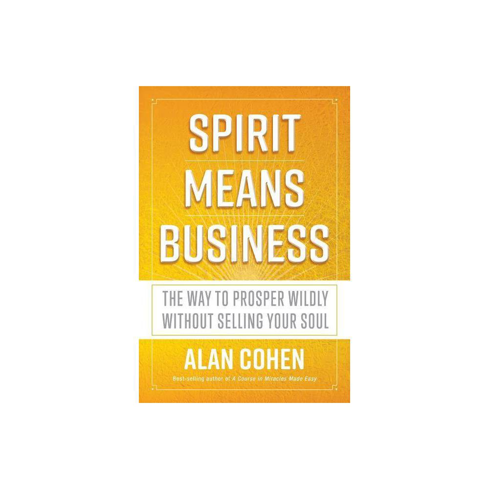 Spirit Means Business By Alan Cohen Paperback
