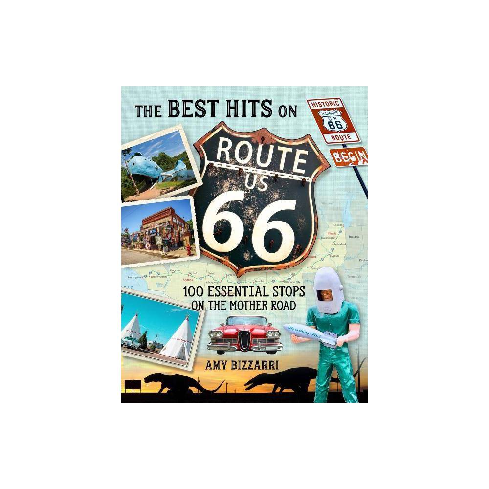 The Best Hits On Route 66 By Amy Bizzarri Paperback