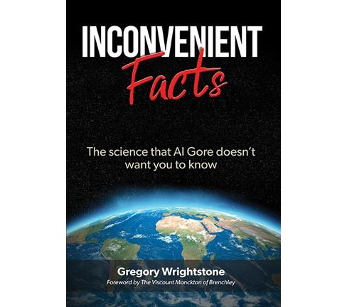 Inconvenient Facts : The Science That Al Gore Doesn't Want You to Know (Paperback) (Gregory - image 1 of 1