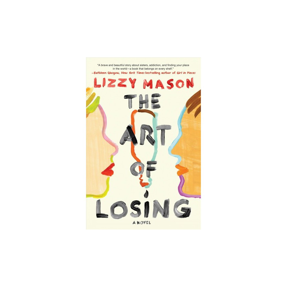 Art of Losing - by Lizzy Mason (Hardcover)