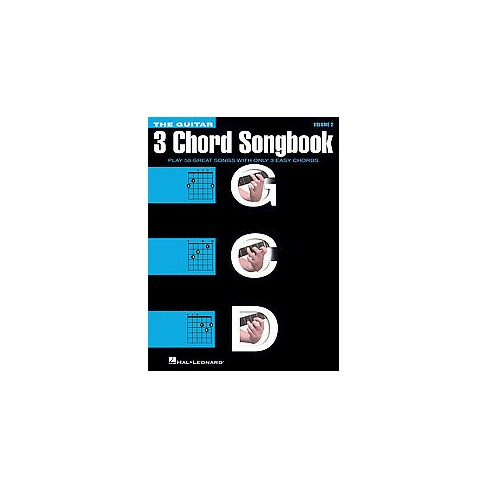 Guitar Three-Chord Songbook - G-C-D : Play 50 Great Songs with Only ...