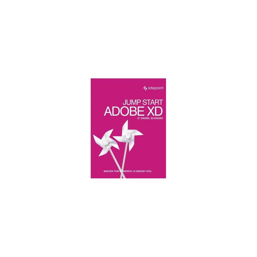 Jump Start Adobe XD (Paperback) (Daniel Schwarz)