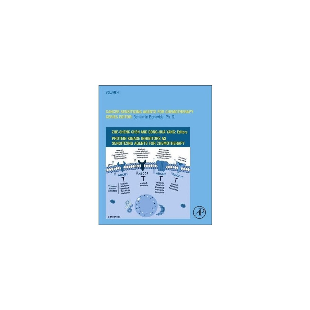 Protein Kinase Inhibitors As Sensitizing Agents for Chemotherapy - (Hardcover)