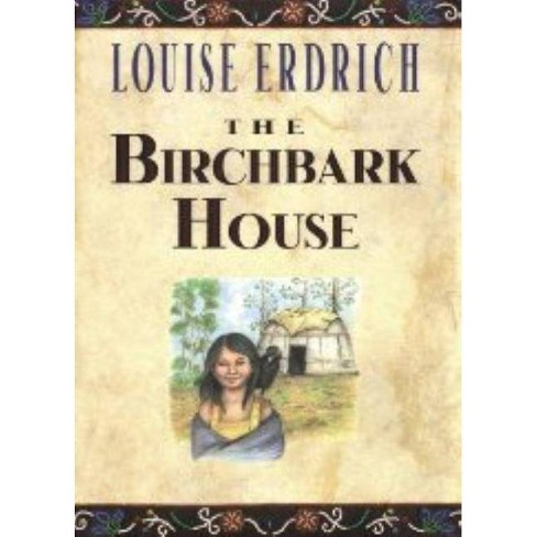 The Birchbark House - by  Louise Erdrich & Louise Erdich (Hardcover) - image 1 of 1