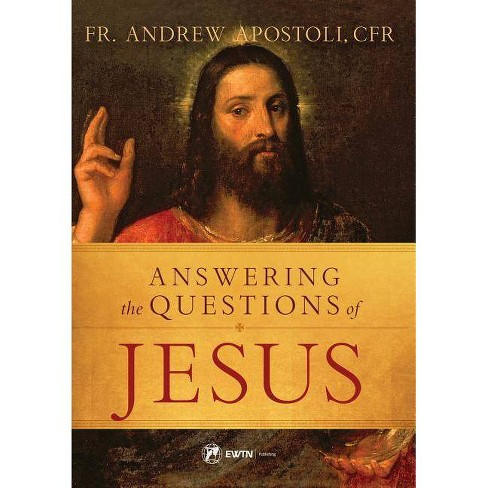 Answering the Questions of Jesus - by  Andrew Apostoli (Paperback) - image 1 of 1