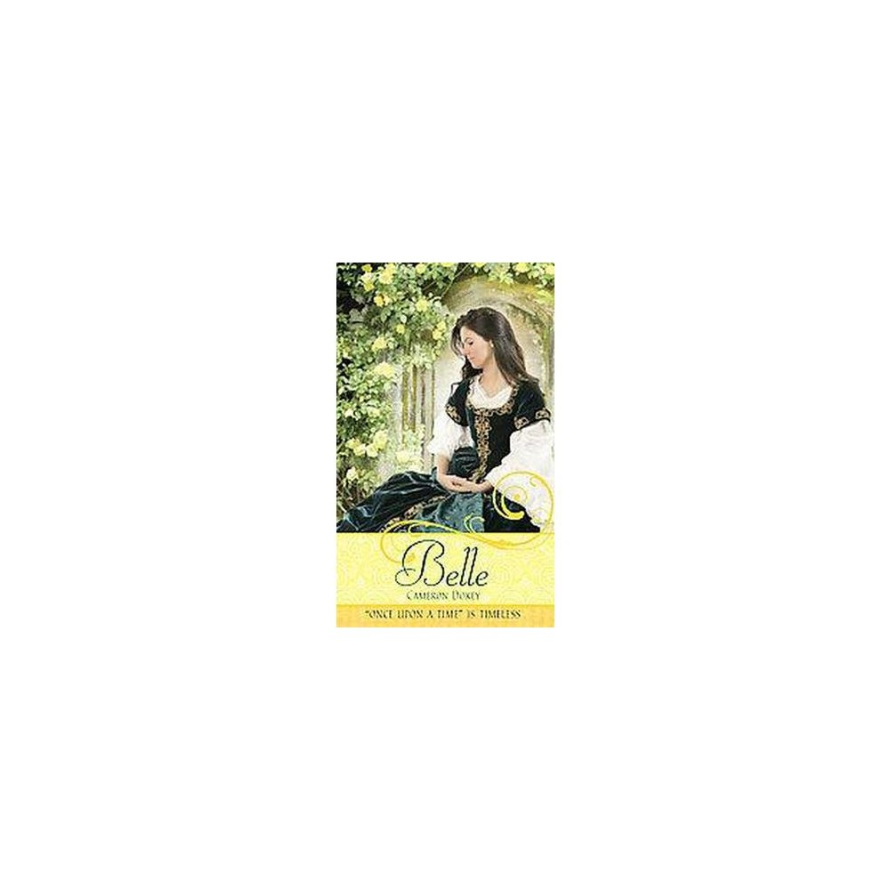 Belle : A Retelling of Beauty and the Beast (Paperback) (Cameron Dokey)